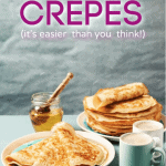 pinterest pin for how to make crepes featuring finished crepes ready to eat with honey and coffee