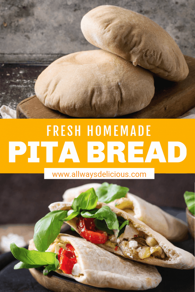 Pinterest pin for homemade pita bread. Top image shows two puffy pita breads on a wooden board. The text says fresh homemade pita bread www.allwaysdelicious.com. The bottom image shows two halves of a pita round stuffed with vegetables and fresh basil.