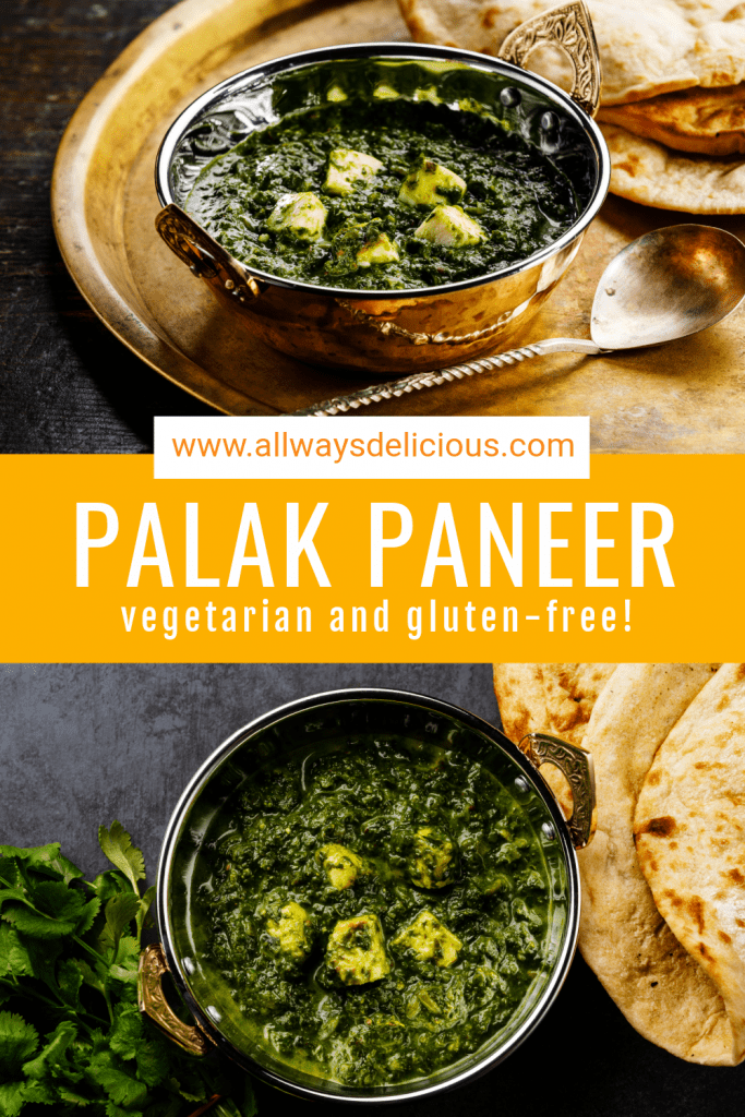 pinterest pin for palak paneer. Top image is a low angle shot of the dish in a metal bowl. the text says www.allwaysdelicious.com palak paneer vegetarian and gluten free! the bottom image is an overhead shot of the dish in a metal bowl with a bundle of cilantro and some naan bread on the side.