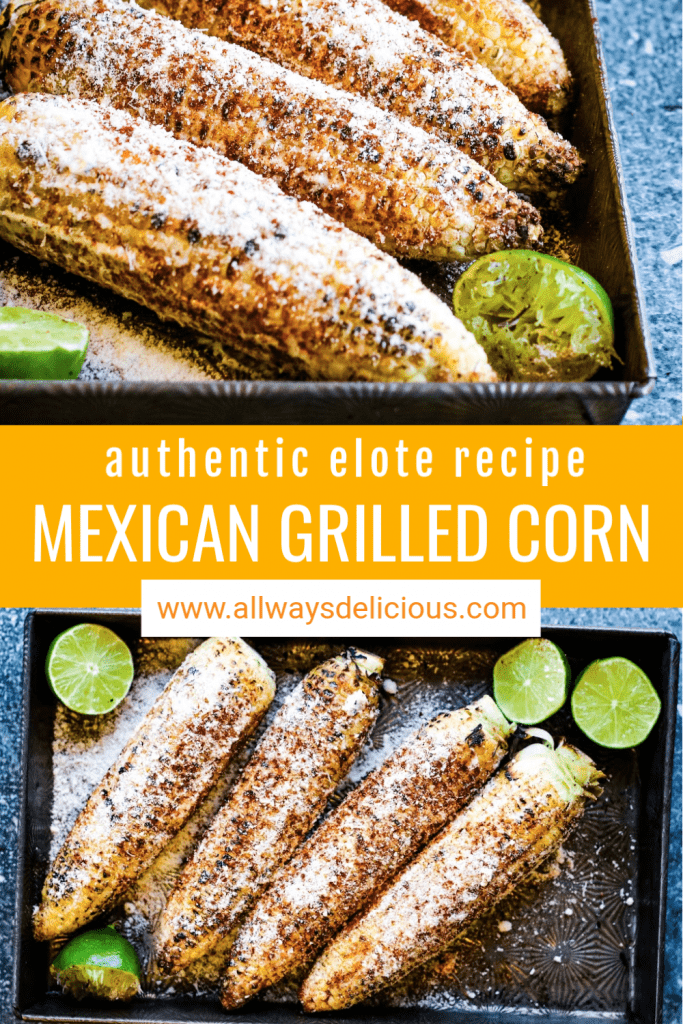 Pinterest pin for Mexican grilled corn or elote. Top photo shows 4 ears of corn grilled and dusted in chili powder and grated cheese with some lime halves in the pan. The text says authentic elote recipe Mexican grilled corn. Bottom photo showes 4 grilled ears of corn with chili powder and cheese in an overhead shot.