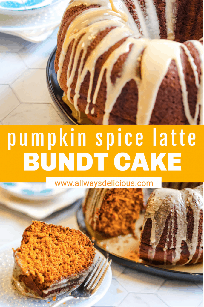 Pinterest pin for pumpkin spice bundt cake. Top image shows a bundt cake with glaze. text says pumpkin spice latte bundt cake www.allwaysdelicious.com. bottom image shows Low angle shot of a slice of pumpkin spice bundt cakeon a plate. There is the full cake wiht a piece taken out of it behind on a platter and 2 forks next to the serving plate.