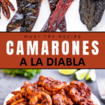 """Pinterest pin for camarones a la diabla recipe. The top images shows dried red chiles. The bottom image is a low angle shot of shrimp in red chile sauce on a white plate. The text overlay sayd """"Must try recipe. Camarones a la Diabla."""""""